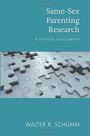 """prof. Walter R. Schumm – Výskum """"Homo-rodičovstva"""" – Kritická analýza"""