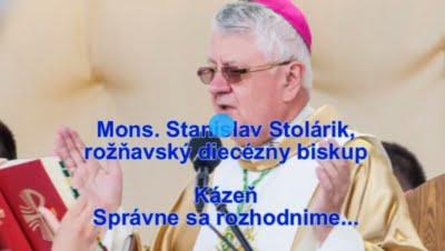 Biskup Mons. Stanislav Stolárik: Pravda a lož, alebo – Správne sa rozhodnime! (slovo ku modlitbovému zhromaždeniu 11. februára a k voľbám 29. februára 2020)