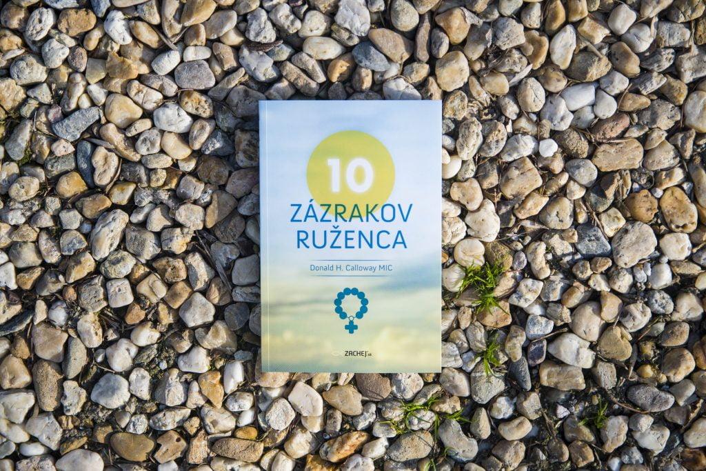 10 zázrakov ruženca - nová kniha o. Donalda Callowaya 2
